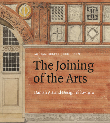 The Joining of the Arts – Danish Art and Design 1880-1910
