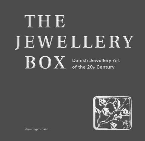 The Jewellery Box – Danish Jewellery Art of the 20th Century