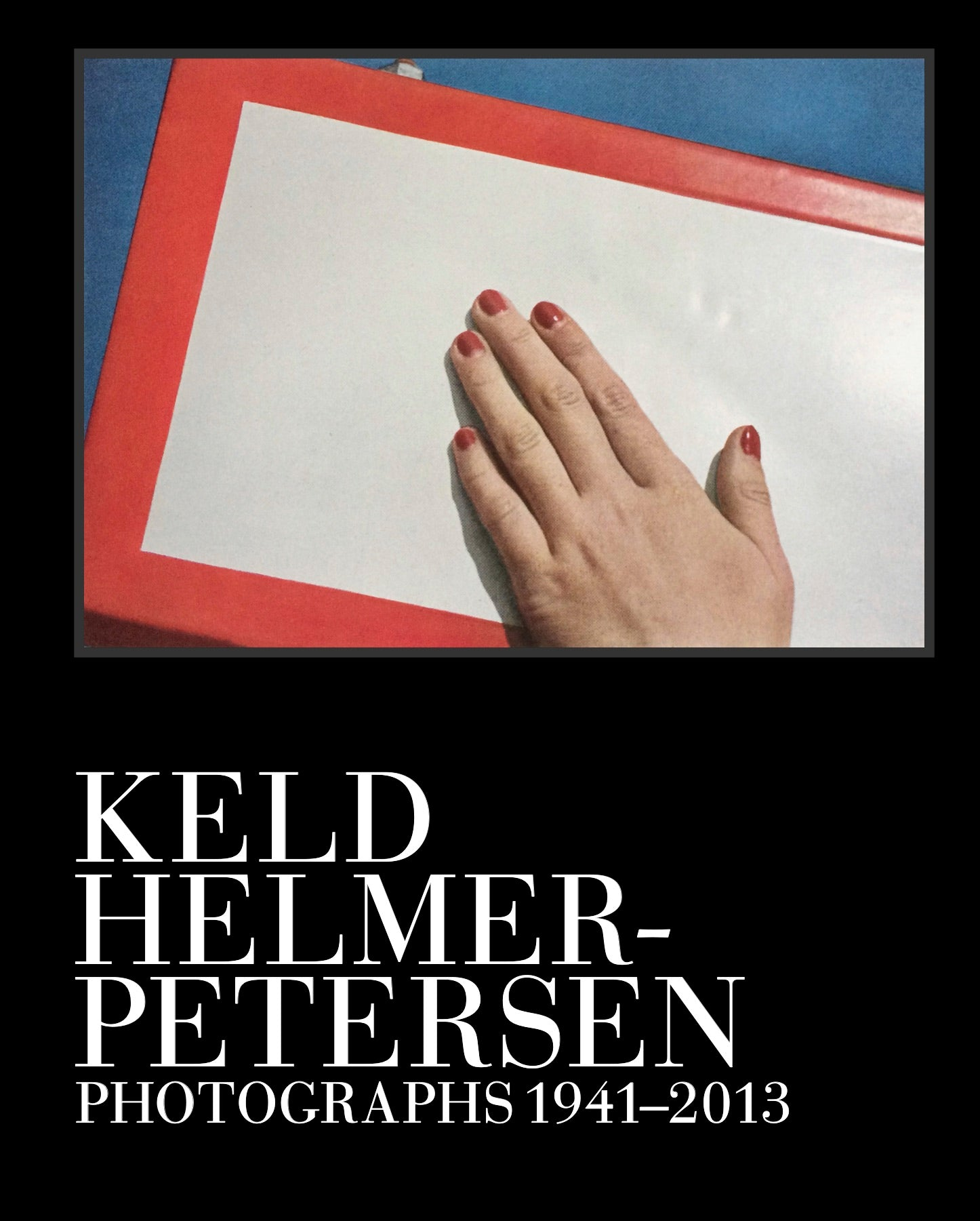 Keld Helmer-Petersen – Photographs 1941-2013