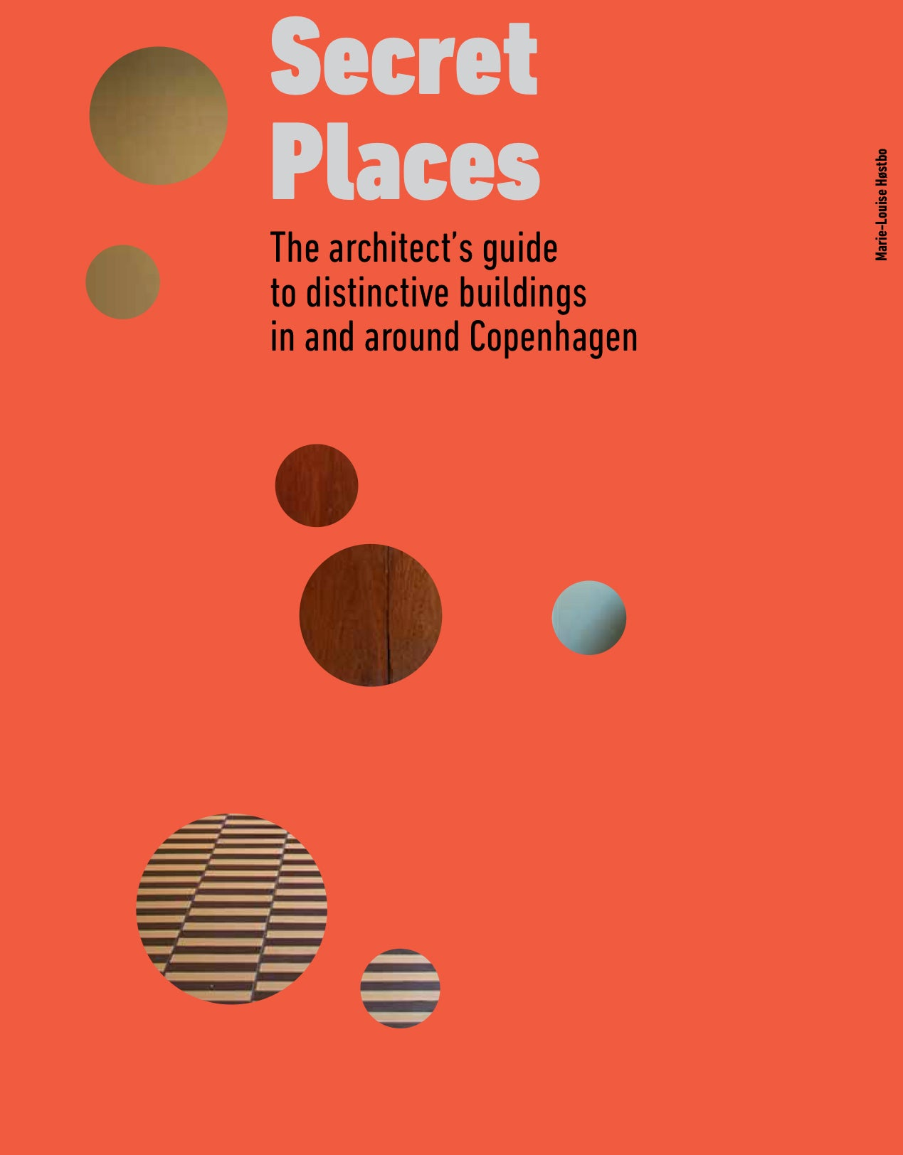 Secret Places - The architect's guide to secret places in and around Copen­hagen