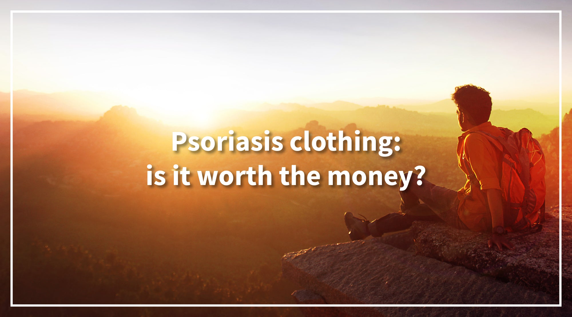 Solbari blog: Psoriasis clothing: is it worth the money?