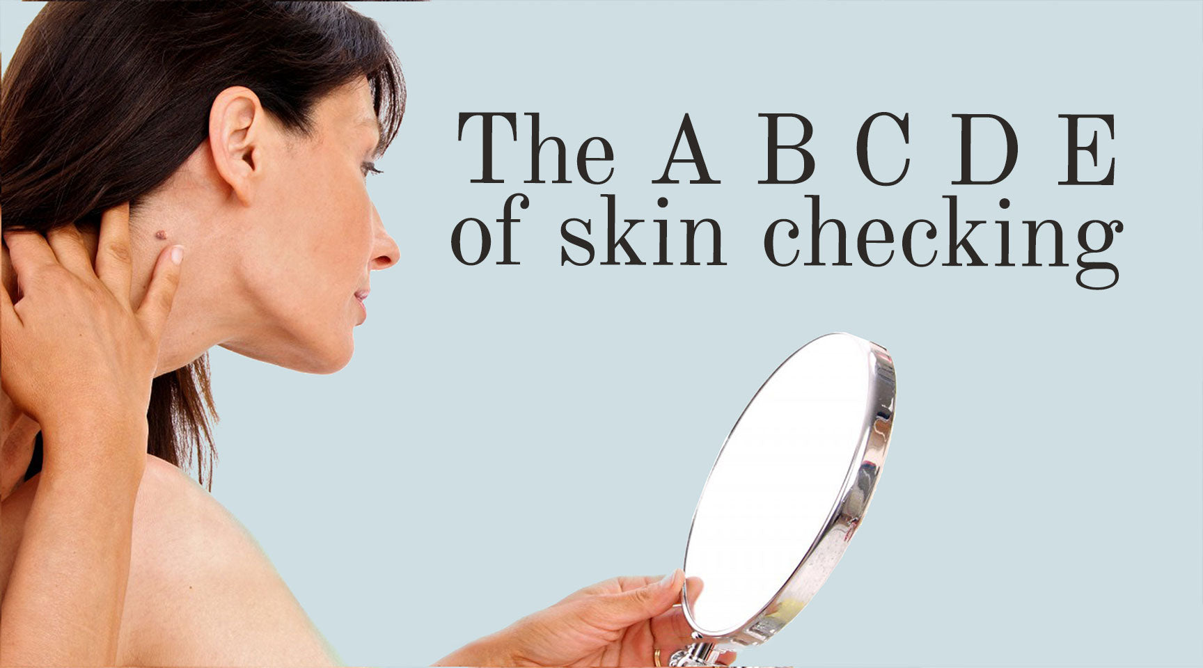 The A B C D E of skin checking