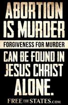 Abortion Is Murder, Forgiveness Is Found In Christ Sign