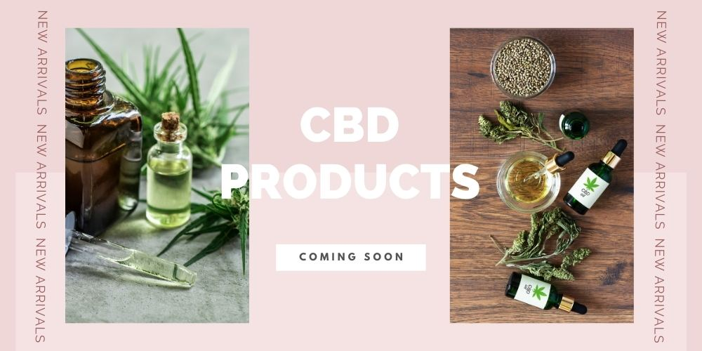 CBD products coming soon