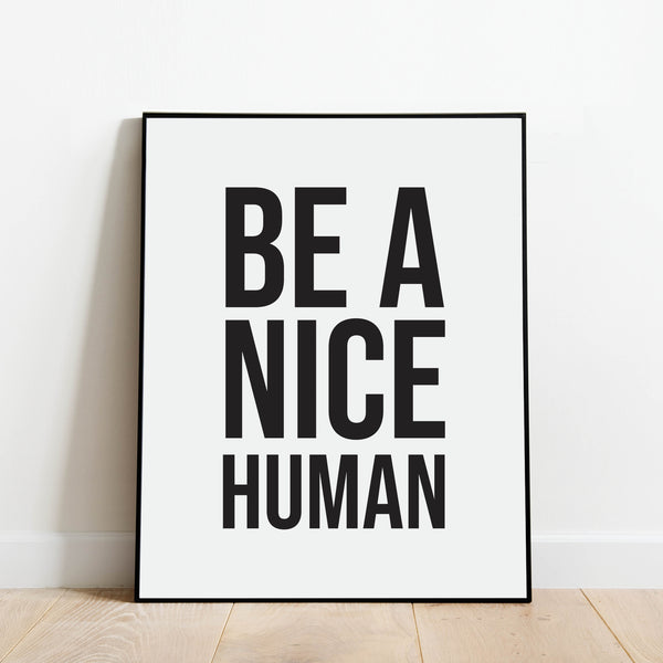 Be a Nice Human Print: Modern Art Prints by Culver and Cambridge