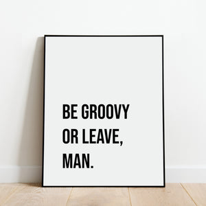 Be Groovy or Leave Print: Modern Art Prints by Culver and Cambridge