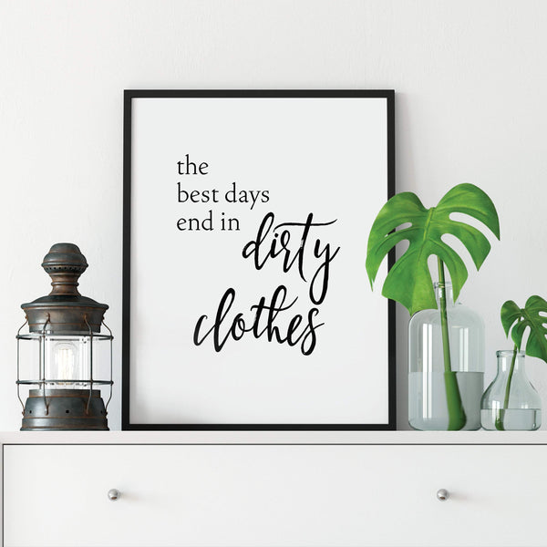 The Best Days End in Dirty Clothes Print: Modern Art Prints by Culver and Cambridge