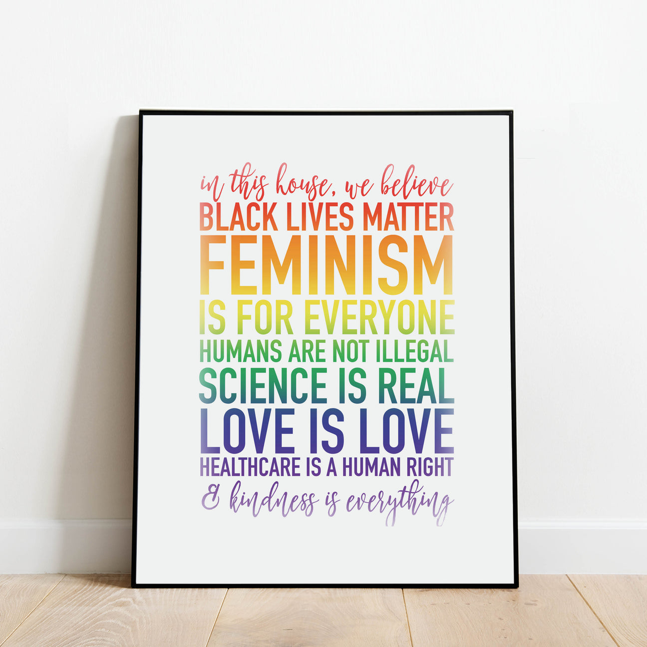 Rainbow In this house, we believe poster / Black lives matter, feminism is for everyone, love is love