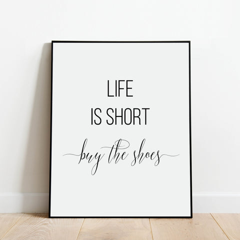 Life is Short Buy the Shoes Print: Modern Art Prints by Culver and Cambridge