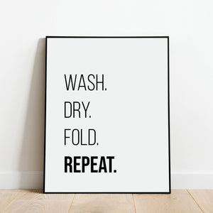 Wash Dry Fold Repeat Laundry Print: Modern Art Prints by Culver and Cambridge