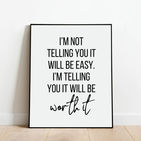 It Will Be Worth It Inspirational Print: Modern Art Prints by Culver and Cambridge