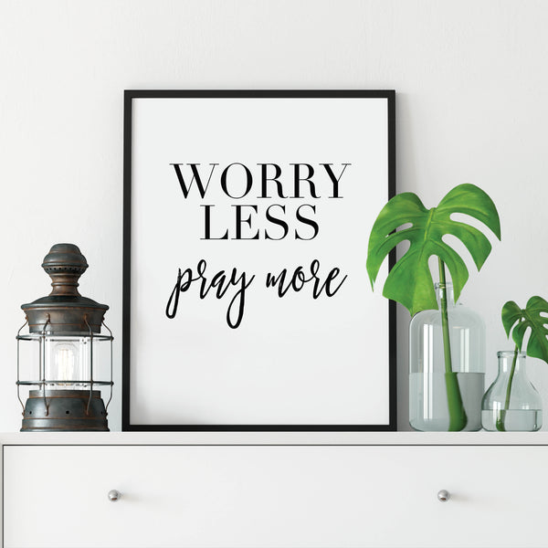 Worry Less Pray More Print: Modern Art Prints by Culver and Cambridge
