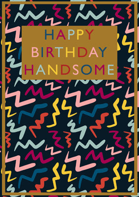 57BBS02 - Happy Birthday Handsome Foil Greeting Card