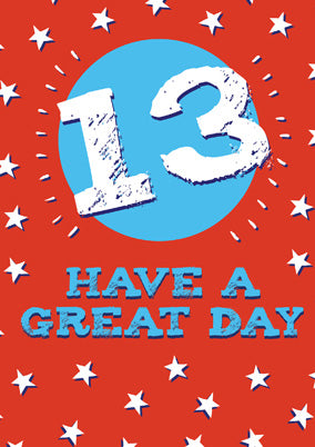 57JN13 - 13th Birthday (Have a Great Day) Greeting Card