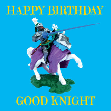 WOW122 - Good Knight Birthday Card