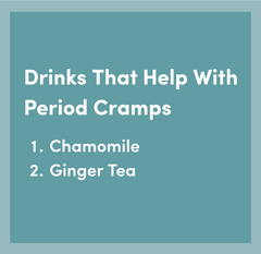 2 Drinks That Help With Period Cramps