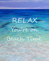 Relax You're on Beach Time Table Top Plaque
