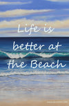 Life is Better at the Beach Table Top Plaque