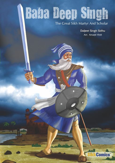 Baba Deep Singh - The Great Sikh Martyr and Scholar (English Graphic Novel)