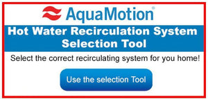 What AquaMotion Instant Hot Water Recirculation Pump is Right for Me?