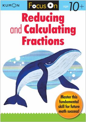 Kumon Reducing and Calculating Fractions