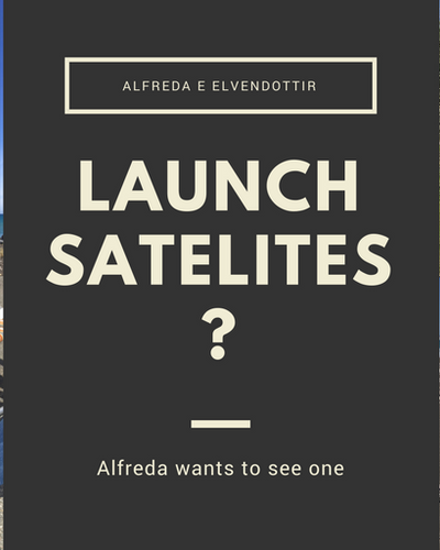 She's not quite sure what a satellite launch is, but by now Alfreda really wants to see one