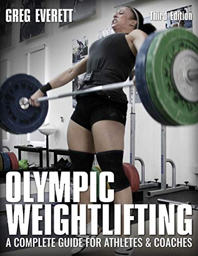 Olympic Weightlifting Greg Everett