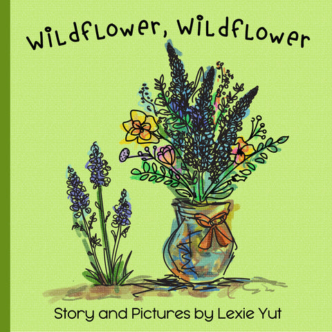 Wildflower, Wildflower by Lexie Yut