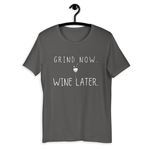 Grind Now Wine Later