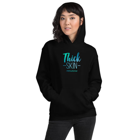 Thick Skin Hoodie #WhyIGrind