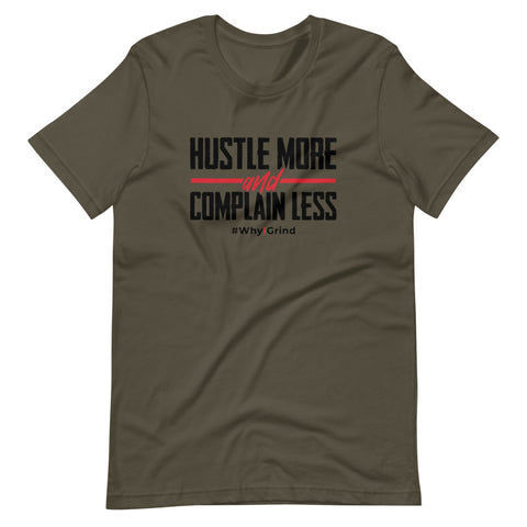 Hustle More & Complain Less #WhyIGrind