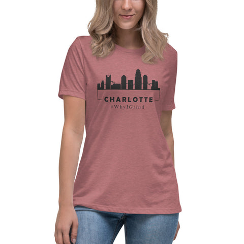 Charlotte - Women's Relaxed T-Shirt #WhyIGrind