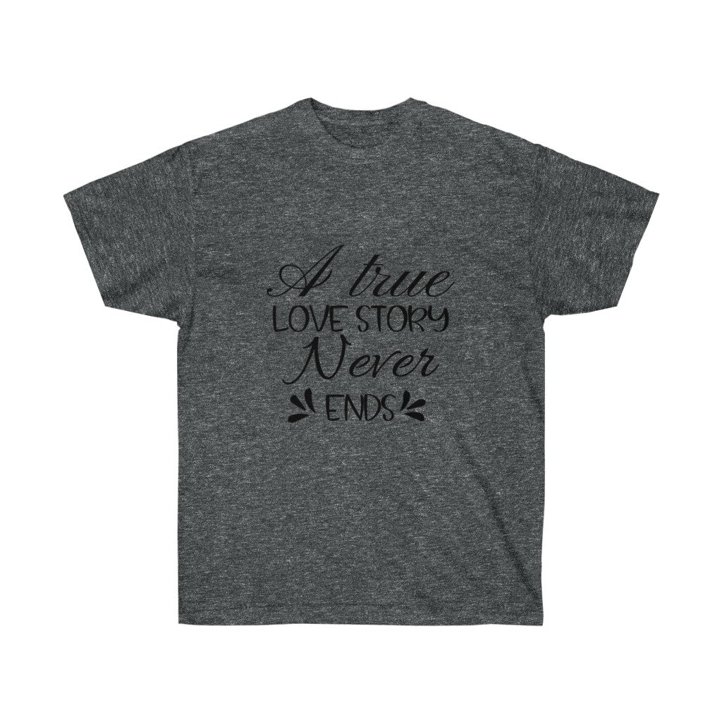 A True Love Story Never Ends, Unisex Ultra Cotton Tee