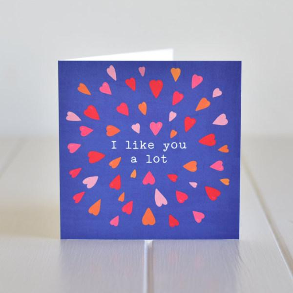 """I Like You A Lot"", there you have said it! For that special friend. A greeting card made in Ireland by Fleur & Mimi"