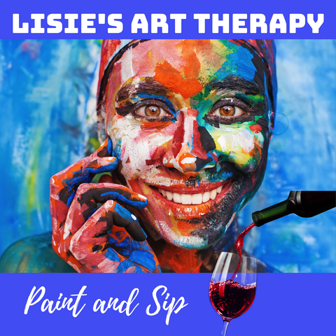 Lisie's Art Therapy - Paint and Sip