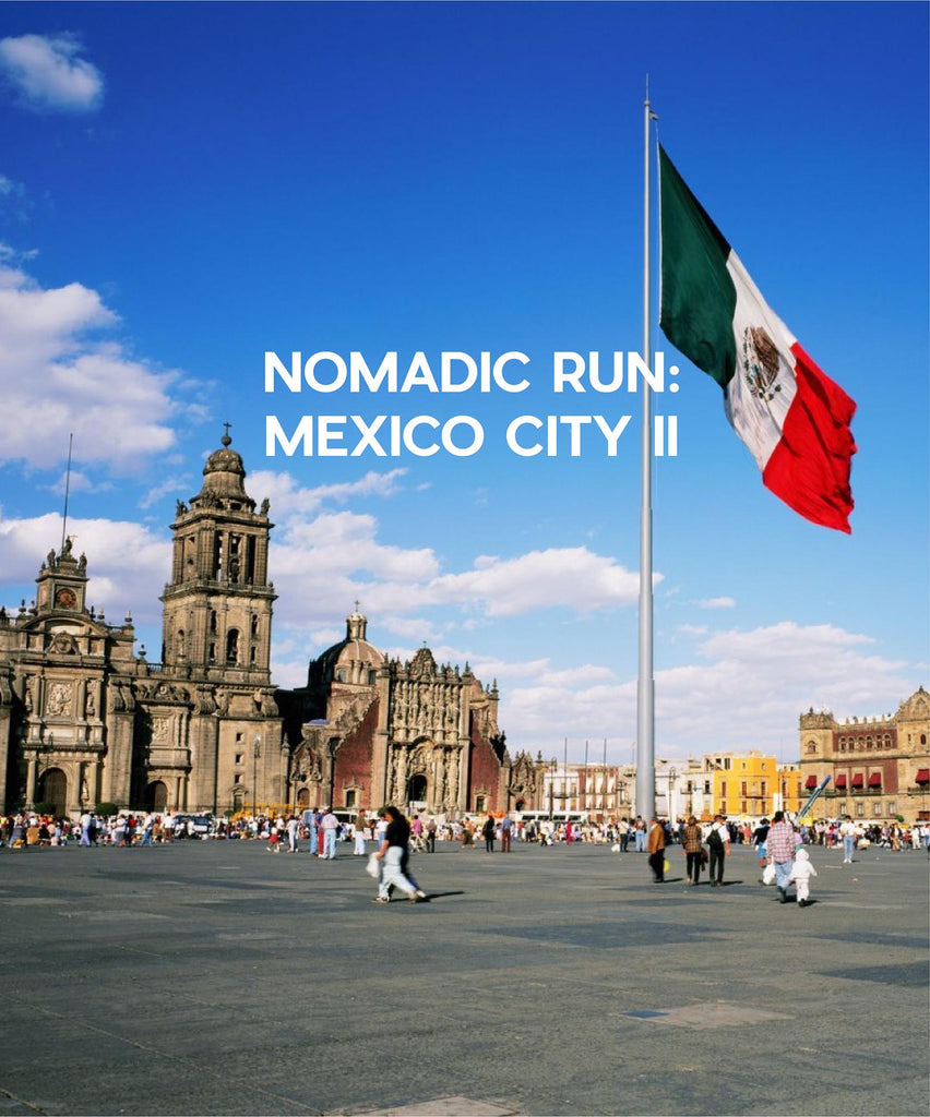 Nomadic Run: Mexico City (Jan 2—6, 2019)