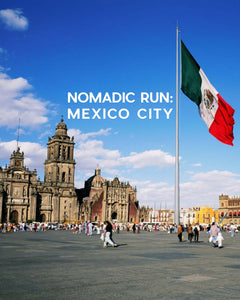 Nomadic Run: Mexico City Jan 2-6, 2020 (deposit)