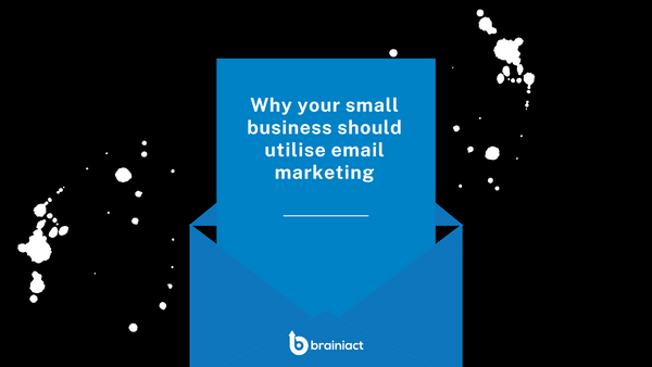 Why your small business should utilise email marketing