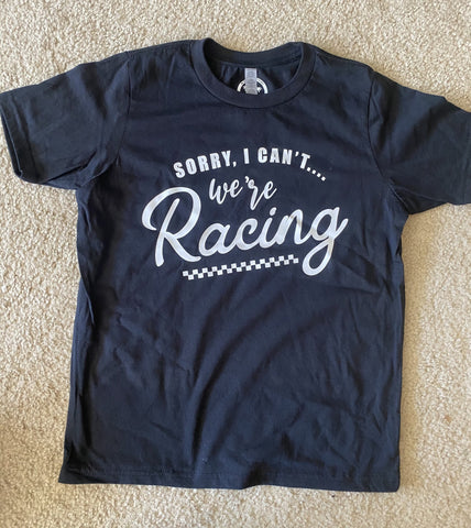Sorry, I can't we're Racing Youth Shirt