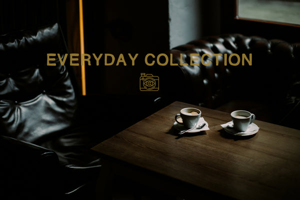 NEW! EVERYDAY COLLECTION