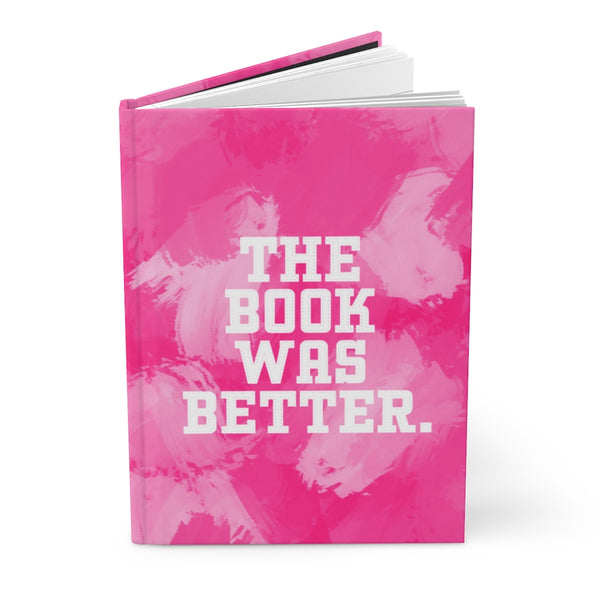 Book Was Better Pink Notebook / Reading Journal