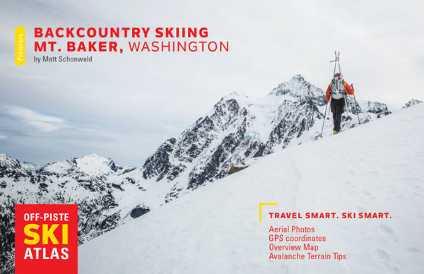 Backcountry Skiing: Mt. Baker, WA by Beacon Guidebooks