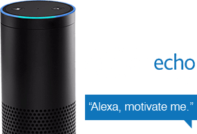 Find us with Amazon Echo. Just say Alexa, Motivate Me.