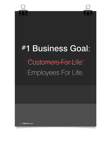 Poster - #1 Business goal: Employees for life. 18x24 / Poster - 1