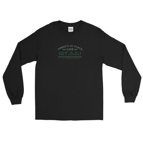 There's no place like 127.0.0.1 Men's Long Sleeve Shirt