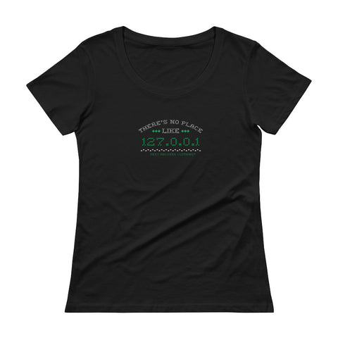 There's no place like 127.0.0.1 Women's Scoopneck T-shirt