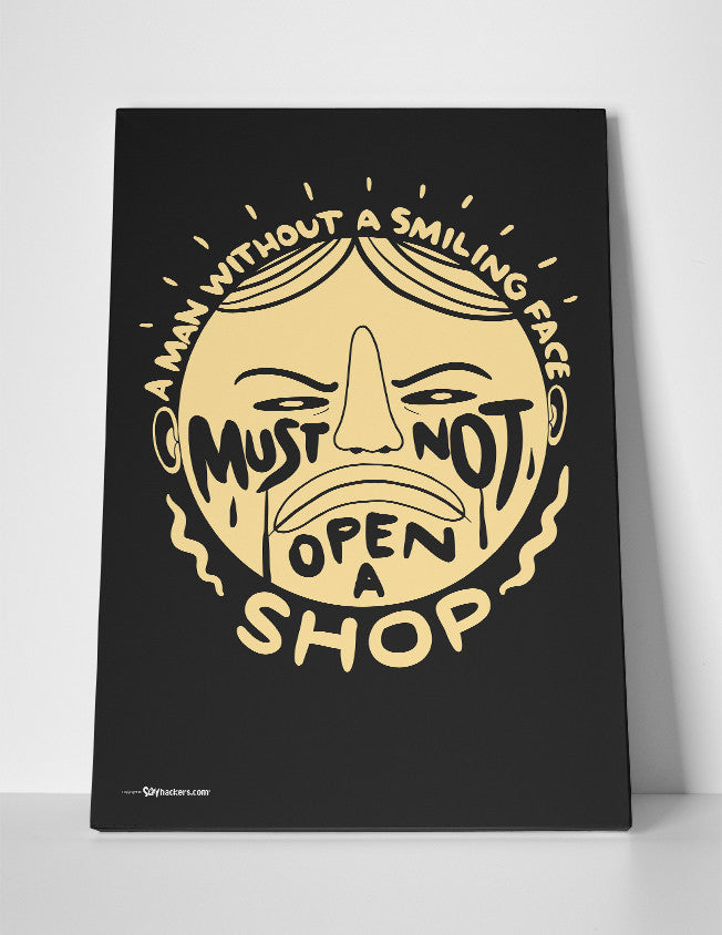 Canvas - A man without a smiling face must not open a shop.  - 3