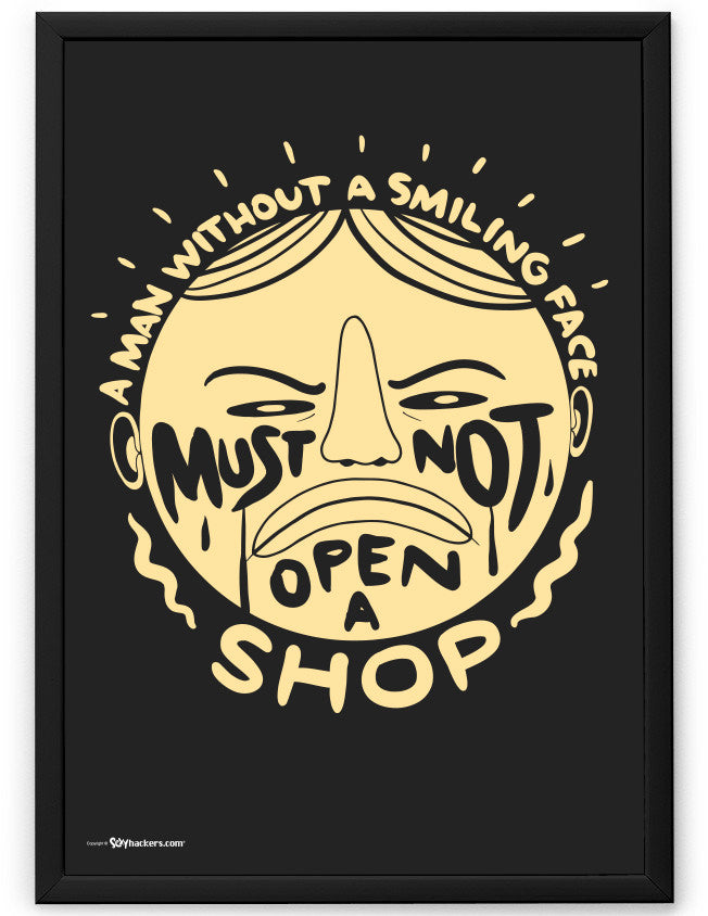 Poster - A man without a smiling face must not open a shop.  - 2