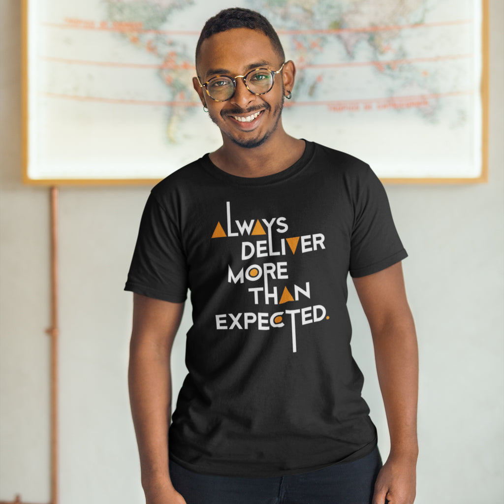 Always Deliver More Than Expected Unisex T-Shirt