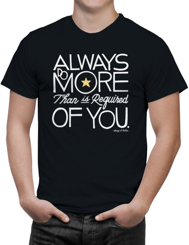Shirts - Always Do More Than Is Required Of You  - 2